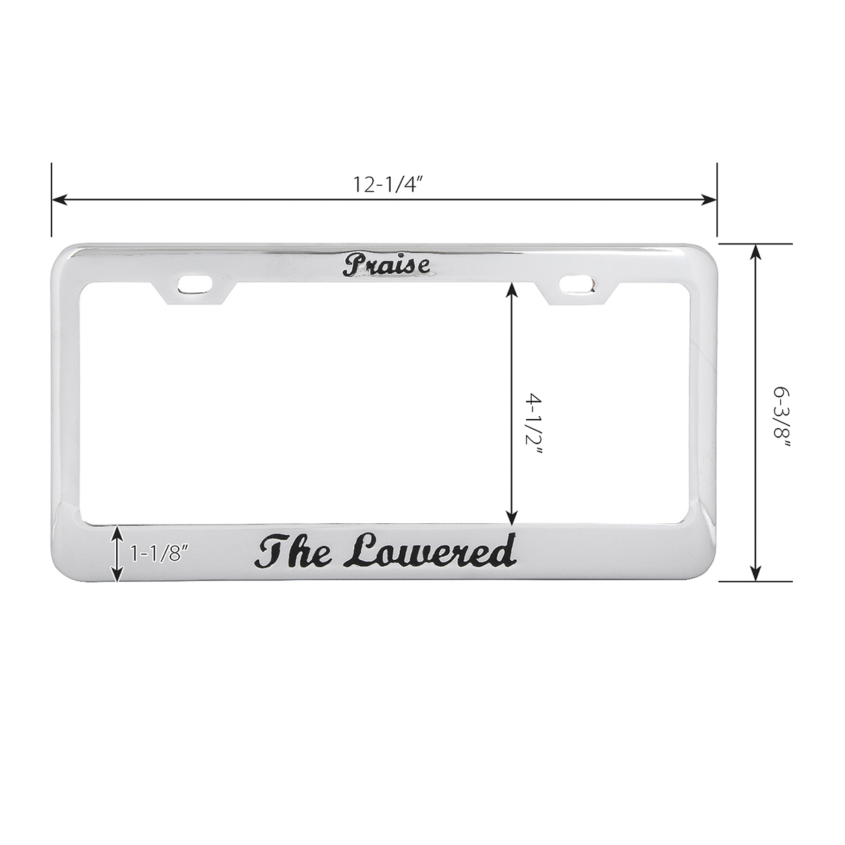 """2 Hole Frame with Black """"Praise the Lowered"""" Script - Measurements"""